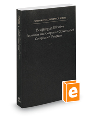 Designing an Effective Securities and Corporate Governance Compliance Program, 2020-2021 ed. (Vol. 10, Corporate Compliance Series)