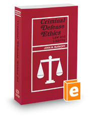 Criminal Defense Ethics: Law and Liability, 2015 ed.