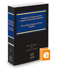 Compliance Programs and the Corporate Sentencing Guidelines, 2015-2016 ed.