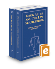 Drug Abuse and the Law Sourcebook, 2019-2020 ed.