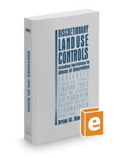 Discretionary Land Use Controls: Avoiding Invitations to Abuse of Discretion, 2017 ed.