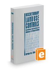 Discretionary Land Use Controls: Avoiding Invitations to Abuse of Discretion, 2018 ed.
