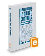 Discretionary Land Use Controls: Avoiding Invitations to Abuse of Discretion, 2021 ed.