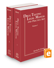 Drug Testing Legal Manual and Practice Aids, 2021-1 ed.