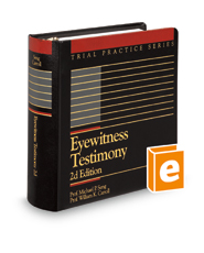 Eyewitness Testimony: Strategies and Tactics, 2d (Trial Practice Series)