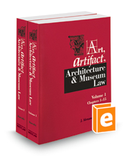 Art, Artifact, Architecture and Museum Law, 2014 ed.