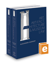 Art, Artifact, Architecture and Museum Law, 2017 ed.