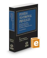 Federal Testimonial Privileges, 2d, 2020-2021 ed.