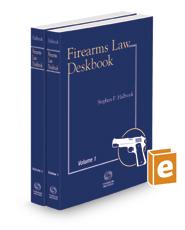 Firearms Law Deskbook, 2020-2021 ed.