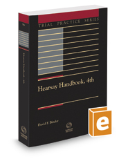 Hearsay Handbook, 4th, 2017-2018 ed. (Trial Practice Series)