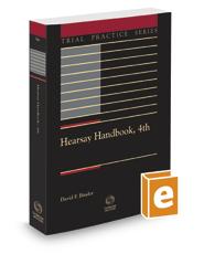 Hearsay Handbook, 4th, 2017-2018 ed. (Trial Practice Series)