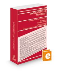 Immigration Law and Crimes, Summer 2021 ed.