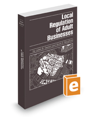 Local Regulation of Adult Businesses, 2018-2019 ed.