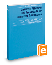 Liability of Attorneys and Accountants for Securities Transactions, 2018 ed. (Securities Law Handbook Series)