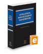 Litigation Management Handbook, 2016-2017 ed.