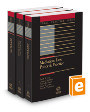 Mediation: Law, Policy & Practice, 2018 ed. (Trial Practice Series)