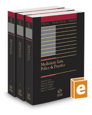Mediation: Law, Policy & Practice, 2018-2019 ed. (Trial Practice Series)