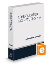 Consolidated Tax Returns, 4th, 2020-2021 ed.