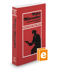 Police Misconduct: Law and Litigation, 3d, 2018-2019 ed.