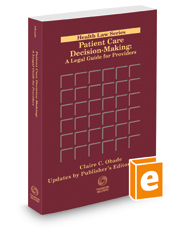 Patient Care Decision Making: A Legal Guide for Providers, 2021 ed.