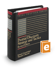 Pretrial Discovery: Strategy and Tactics, Revised ed. (Trial Practice Series)