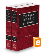 The Rights of Publicity & Privacy, 2d, 2018 ed.