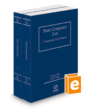 State Computer Law: Commentary, Cases & Statutes, 2018 ed.