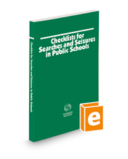 Checklists for Searches and Seizures in Public Schools, 2021 ed.