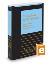 The Statistics of Discrimination: Using Statistical Evidence in Discrimination Cases, 2016-2017 ed.