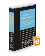 The Statistics of Discrimination: Using Statistical Evidence in Employment Discrimination Cases, 2020-2021 ed.