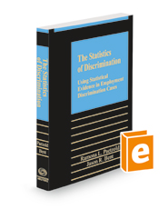 The Statistics of Discrimination: Using Statistical Evidence in Employment Discrimination Cases, 2021-2022 ed.