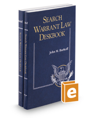 Search Warrant Law Deskbook, 2017-2 ed.