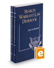 Search Warrant Law Deskbook, 2018-1 ed.