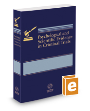 Psychological & Scientific Evidence in Criminal Trials, 2017 ed.