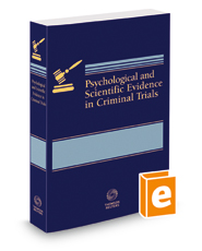 Psychological & Scientific Evidence in Criminal Trials, 2018 ed.