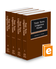Toxic Torts Litigation Guide, 2017-2018 ed.
