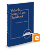 Vehicle Search Law Deskbook, 2020-2021 ed.