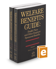Welfare Benefits Guide: Health Plans and Other Employer Sponsored Benefits, 2017-2018 ed.