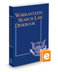 Warrantless Search Law Deskbook, 2018-2019 ed.