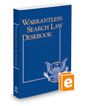 Warrantless Search Law Deskbook, 2019-2020 ed.
