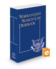Warrantless Search Law Deskbook, 2020-2021 ed.