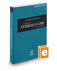 Imwinkelried & Menaster California Evidence Code Annotated, 2018 ed. (California Desktop Codes)