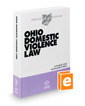 Ohio Domestic Violence Law, 2016-2017 ed. (Baldwin's Ohio Handbook Series)