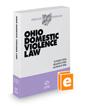 Ohio Domestic Violence Law, 2020-2021 ed. (Baldwin's Ohio Handbook Series)