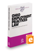 Ohio Employment Practices Law, 2020-2021 ed. (Baldwin's Ohio Handbook Series)