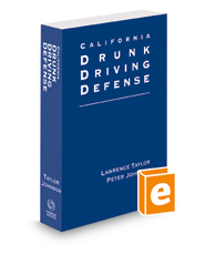 California Drunk Driving Defense, 2018 ed.