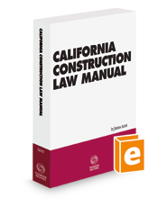 California Construction Law Manual, 2017-2018 ed.