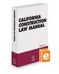 California Construction Law Manual, 2018-2019 ed.