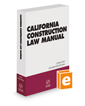 California Construction Law Manual, 2019-2020 ed.