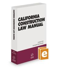 California Construction Law Manual, 2020-2021 ed.
